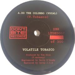 Volatile Tobasco - Do The Columbo