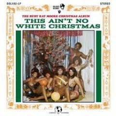 Rudy Ray Moore - The Rudy Ray Moore Christmas Album: This Ain't No White Christmas!