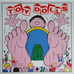 Toy Dolls - Fat Bob's Feet
