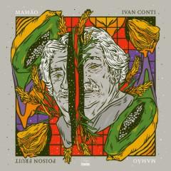 Ivan Conti / Mamao - Poisin Fruit