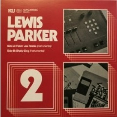 Lewis Parker - Fakin' Jax Remix (Instrumental) b/w Shaky Dog (Instrumental)