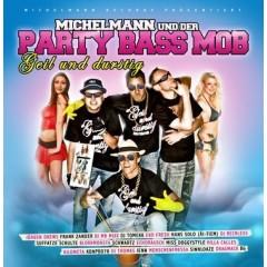 Michelmann Und Der Party Bass Mob - Geil Und Durstig