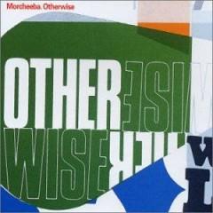 Morcheeba - Otherwise