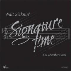 Walt Sicknin - Signature Time