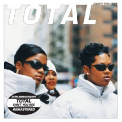 Total - Can't You See (feat. The Notorius B.I.G.)
