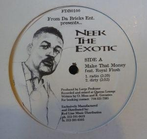 Neek The Exotic - Make That Money / Real Hip Hop