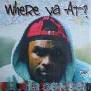 El Da Sensei - Where Ya At?