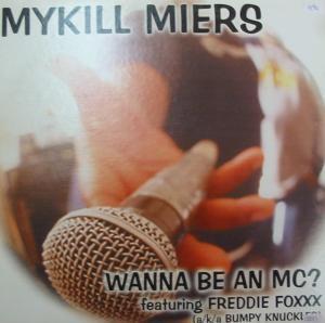 Mykill Miers - Wanna Be An MC?