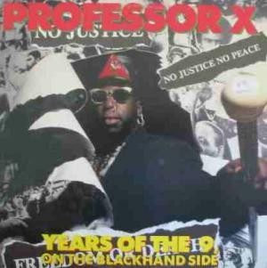 Professor X - Years Of The 9, On The Blackhand Side
