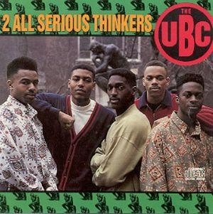 The UBC - 2 All Serious Thinkers
