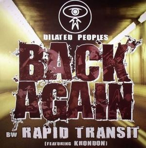 Dilated Peoples - Back Again / Rapid Transit