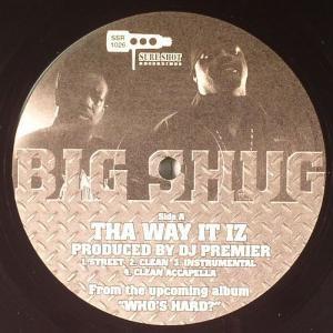 Big Shug - Tha Way It Iz / Who? (Got My Back)