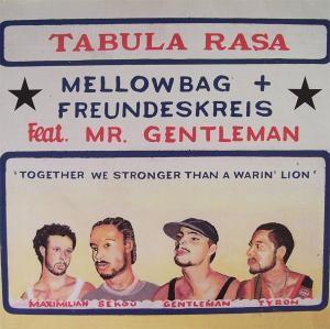 Mellowbag + Freundeskreis Feat. Mr. Gentleman - Tabula Rasa