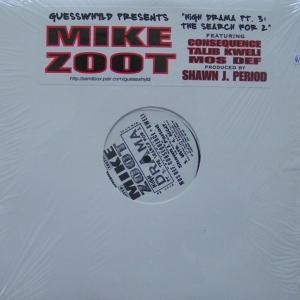 Mike Zoot - High Drama, Pt. 3: The Search For 2
