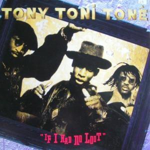 Tony! Toni! Toné! - If I Had No Loot