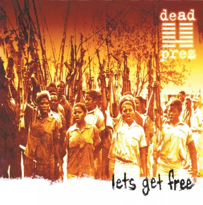 Dead Prez - Lets Get Free (Reissue)