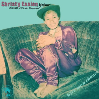 Christy Essien - Give Me A Chance