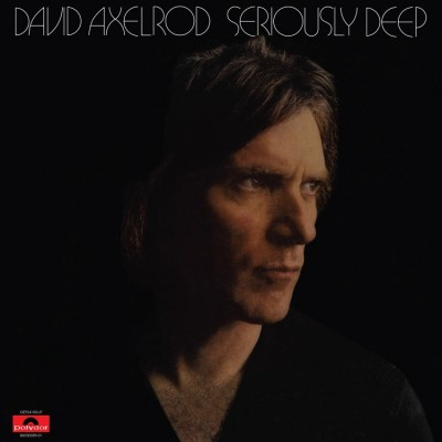 David Axelrod - Seriously Deep