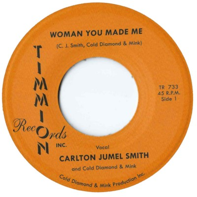Carlton Jumel Smith (with Cold Diamond & Mink) - Woman You Made Me (Voc & Instr)