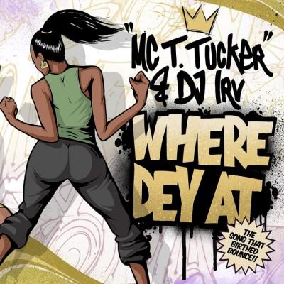 MC T.Tucker & DJ Irv - Where Dey At (Gold Vinyl)
