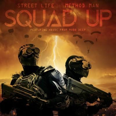 Method Man & Street Life - Squad Up (feat. Havoc Of Mobb Deep)