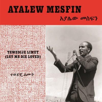 Ayalew Mesfin - Tewedije Limut (Let Me Die Loved)