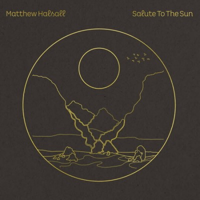 Matthew Halsall - Salute to the Sun (Clear Vinyl)