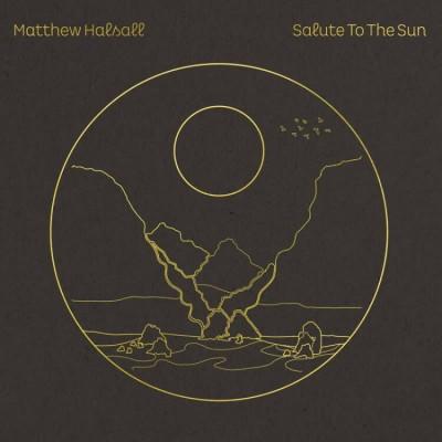 Matthew Halsall - Salute to the Sun (Black VInyl)