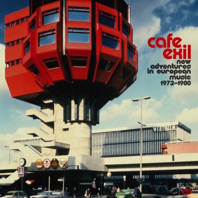Various - Café Exil-New Adventures In European Music 1972-80