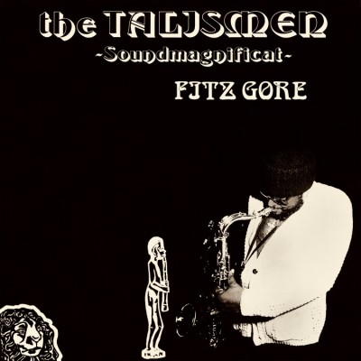 Fitz Gore & The Talismen - Soundmagnificat