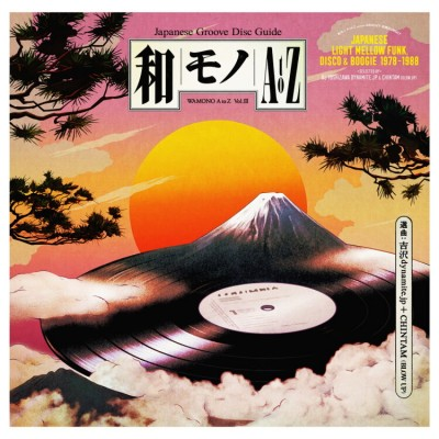 DJ Yoshizawa Dynamite.jp - Wamono A To Z Vol. III (Japanese Light Mellow Funk, Disco & Boogie 1978-1988)
