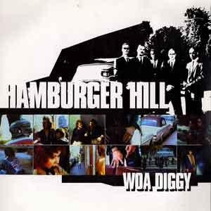 Hamburger Hill - Woa Diggy