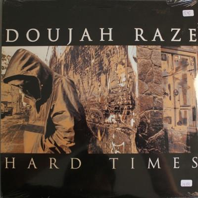 Doujah Raze - Hard Times / Looking Up