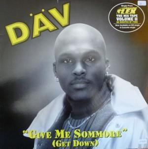Dav - Give Me Sommore (Get Down)