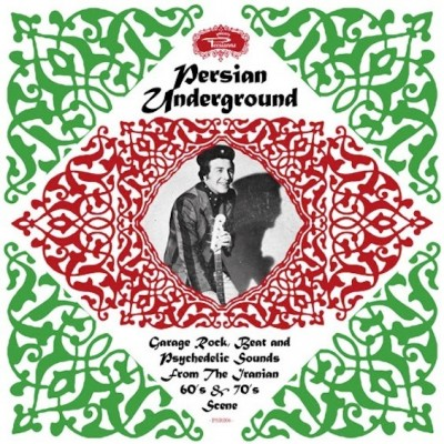 Various - Persian Underground (Garage Rock, Beat And Psychedelic Sounds From The Iranian 60's & 70's Scene)