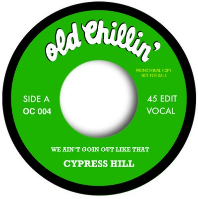 Cypress Hill - We Ain't Goin' Out Like That (Rap Edit) / We Ain't Goin' Out Like That (Inst. Edit)