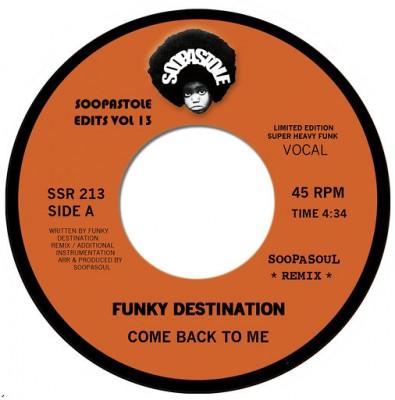 Funky Destination - Come Back To Me Vocal (Soopasoul Remix) / Come Back To Me Inst (Soppasoul Remix)