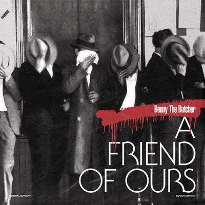 Benny The Butcher -  A  Friend  of  Ours