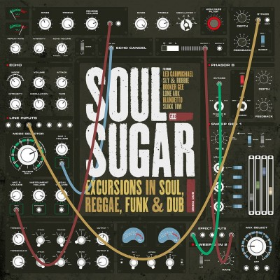 Soul Sugar - Excursions in Soul, Reggae, Funk & Dub