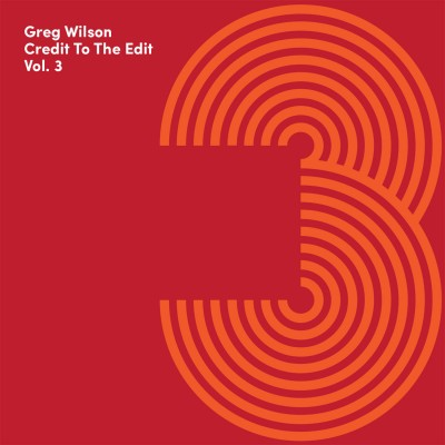 Greg Wilson - Credit To The Edit Vol. 3