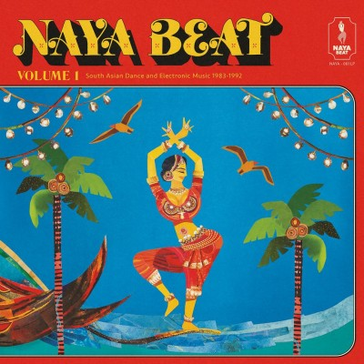 Various - Naya Beat Volume 1: South Asian Dance and Electronic Music 1983-1992