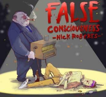 Nick Roberts - False Consciousness