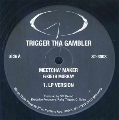 Trigger Tha Gambler - Meetcha' Maker