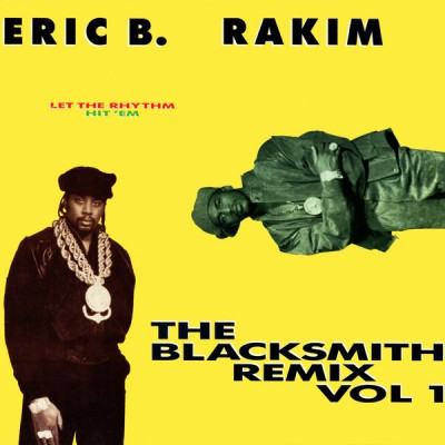 Eric B. & Rakim - Let The Rhythm Hit 'Em - The Blacksmith Remix Vol. 1
