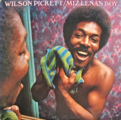 Wilson Pickett - Miz Lena's Boy