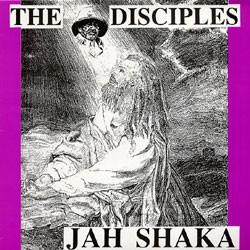 Jah Shaka - The Disciples