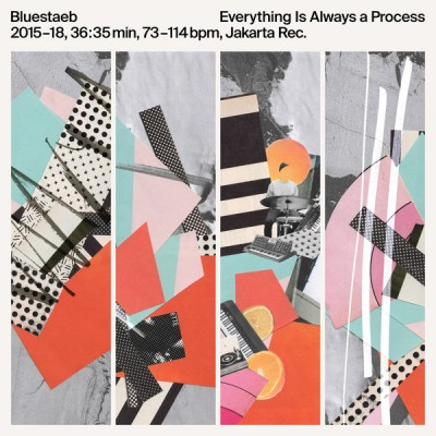Bluestaeb - Everything Is Always a Process
