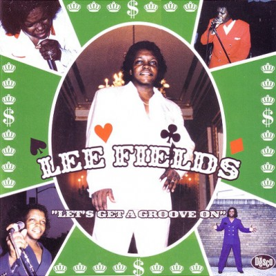 Lee Fields - Let's Get A Groove On
