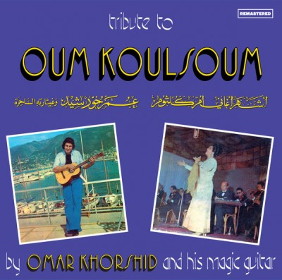 Omar Khorshid - Tribute to Oum Koulsoum