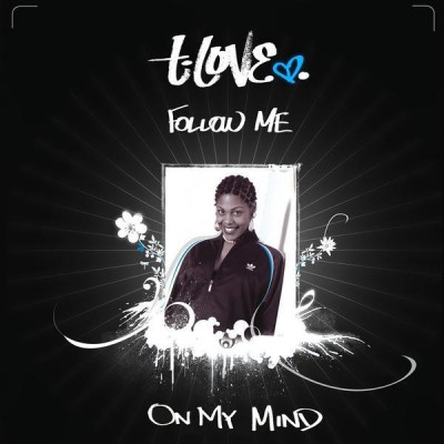 T Love - Follow Me / On My Mind